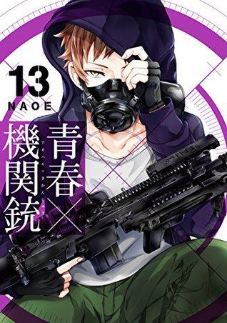 青春×機関銃 13 [Aoharu x Kikanjuu 13] (Aoharu X Machinegun, #13)