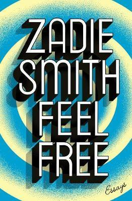 Feel Free par Zadie Smith