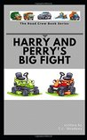 Harry and Perry's Big Fight