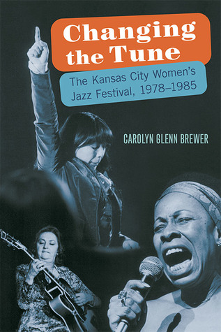 changing-the-tune-the-kansas-city-women-s-jazz-festival-1978-1985