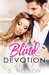 Blind Devotion by S.  Nelson