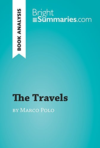 The Travels by Marco Polo (Book Analysis): Detailed Summary, Analysis and Reading Guide (BrightSummaries.com)