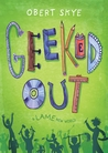 Geeked Out by Obert Skye