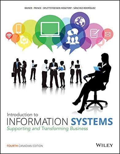Introduction to Information Systems, 4th Canadian Edition WileyPLUS Learning Space Card + Loose-Leaf Print Companion
