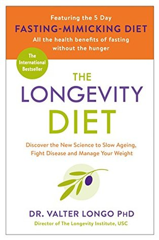 The longevity diet discover the new science behind stem cell the longevity diet discover the new science behind stem cell activation and regeneration to slow aging fight disease and optimize weight by valter longo fandeluxe Images