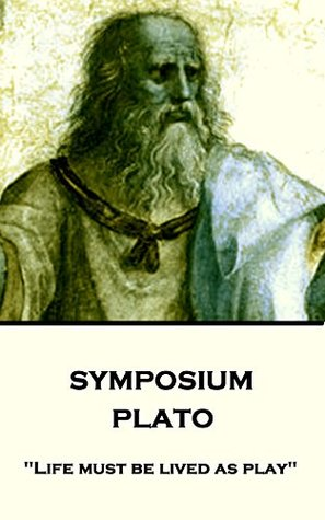"""Symposium: """"Life must be lived as play"""""""