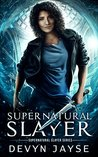 Supernatural Slayer (Supernatural Slayer #1)