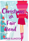 Christmas in Fair Bend (A Moonlit Hearts Romance)