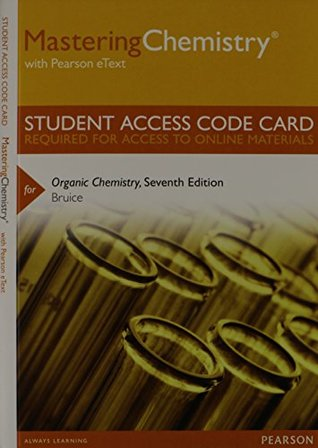 MasteringChemistry with Pearson eText -- Standalone Access Card -- for Organic Chemistry (7th Edition)