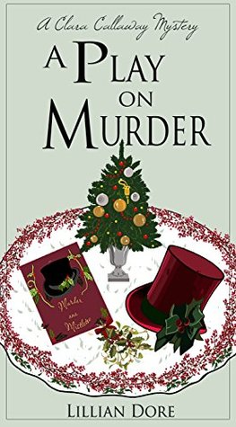 A Play on Murder: A Clara Callaway Mystery