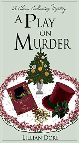 A Play on Murder: A Clara Callaway Mystery
