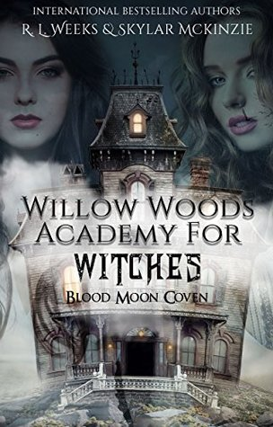 Willow Woods Academy for Witches: Blood Moon Coven...