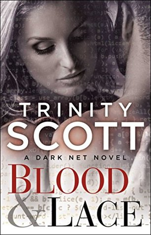 Blood & Lace (The Dark Net Book 1)