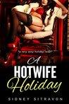 A Hotwife Holiday: (An Interracial Romance)