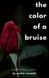The Color of a Bruise: Queer Kink Erotica
