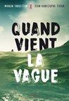 Quand vient la vague by Manon Fargetton