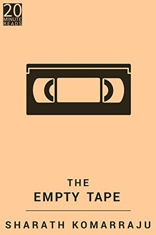 The Empty Tape by Sharath Komarraju