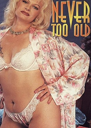 Never Too Old: 18+ Erotic Novel