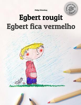 Egbert Rougit/Egbert Fica Vermelho: Un Livre a Colorier Pour Les Enfants (Edition Bilingue Francais-Portugais)