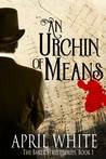 An Urchin of Means (Baker Street, #1)