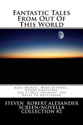 Fantastic Tales from Out of This World: Volume 1, the Extraterrestrials