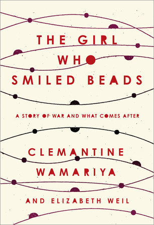 Image result for The Girl Who Smiled Beads: A Story of War and What Comes After by Clemantine Wamariya