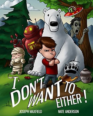 I Don't Want To Either! (I Don't Want To! Book 2)