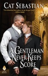 A Gentleman Never Keeps Score (Seducing the Sedgwicks, #2)