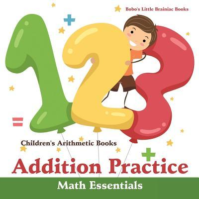Addition Practice Math Essentials Children's Arithmetic Books