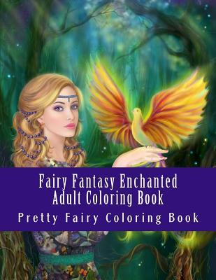 Fairy Fantasy Enchanted Adult Coloring Book: Beautiful One Sided Fairy Designs for Grownups