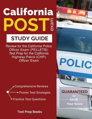 California Post Exam Study Guide: Review for the California Police Officer Exam (Pelletb): Test Prep for the California Highway Patrol (Chp) Officer Exam