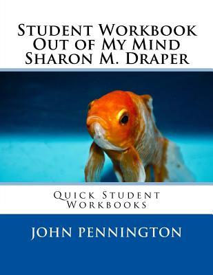 Student Workbook Out of My Mind Sharon M. Draper: Quick Student Workbooks