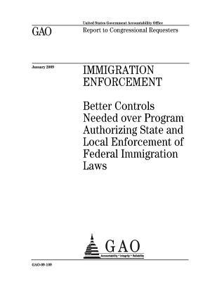 Immigration Enforcement: Better Controls Needed Over Program Authorizing State and Local Enforcement of Federal Immigration Laws