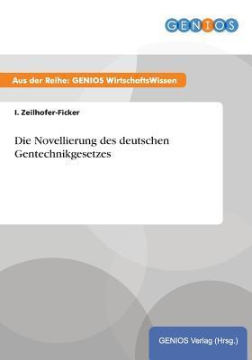 Die Novellierung Des Deutschen Gentechnikgesetzes