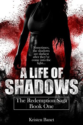 A Life Of Shadows (The Redemption Saga, #1)