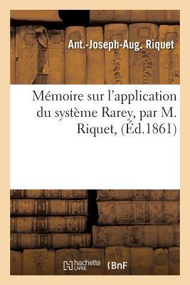 Ma(c)Moire Sur L'Application Du Systa]me Rarey, Par M. Riquet,