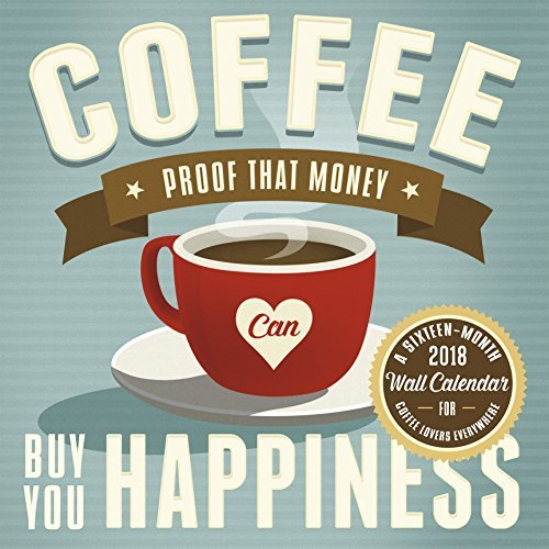 Coffee Addiction Cory Steffen 2018 Wall Calendar