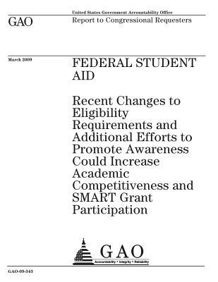Federal Student Aid: Recent Changes to Eligibility Requirements and Additional Efforts to Promote Awareness Could Increase Academic Competitiveness and Smart Grant Participation