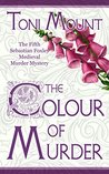The Colour of Murder (Sebastian Foxley Medieval Mystery #5)