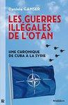 Les guerres illégales de l'OTAN : Une chronique de Cuba à la Syrie (Résistance)