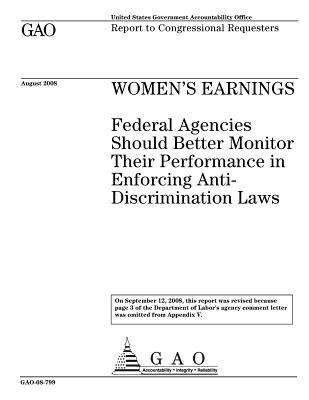 Women's Earnings: Federal Agencies Should Better Monitor Their Performance in Enforcing Anti-Discrimination Laws