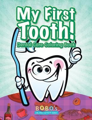 My First Tooth! Dental Care Coloring Book