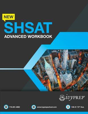 Ivyprep New Shsat Advanced Workbook