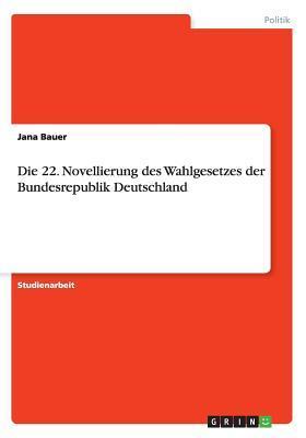 Die 22. Novellierung Des Wahlgesetzes Der Bundesrepublik Deutschland
