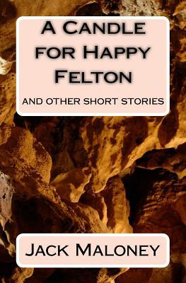 A Candle for Happy Felton and Other Short Stories