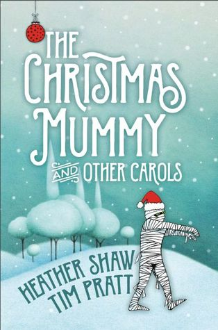 The Christmas Mummy and Other Carols