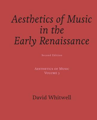 Aesthetics of Music: Aesthetics of Music in the Early Renaissance