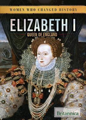 Elizabeth I: Queen of England