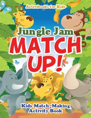 Jungle Jam Match Up! Kids' Match-Making Activity Book