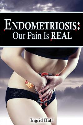Endometriosis: Our Pain Is Real